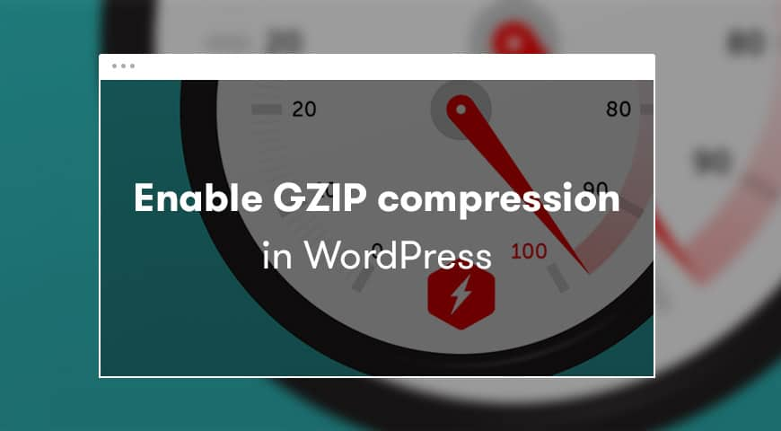 Enable GZIP Compression in WordPress (Ultimate Guide)